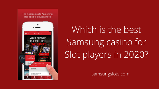 Which is the best Samsung casino for Slot players in 2020?